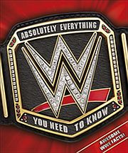Image for WWE Absolutely Everything You Need to Know from Suomalainen.com