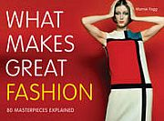 What Makes Great Fashion - 80 Masterpieces explained