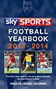 Sky Sports Football Yearbook: 2013-2014