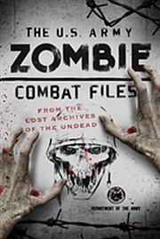 Image for U.s. Army Zombie Combat Files,  The from Suomalainen.com