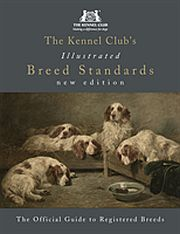 Image for Kennel Club's Illustrated Breed Standards: The Official Guide to Registered Breeds,The from Suomalainen.com
