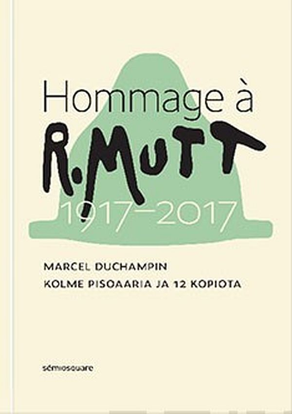 Image for Hommage à R. Mutt 1917-2017 from Suomalainen.com