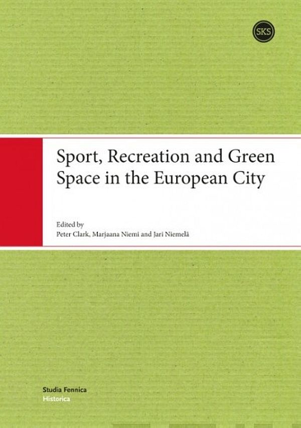 Image for Sport, Recreation and Green Space in the European City from Suomalainen.com